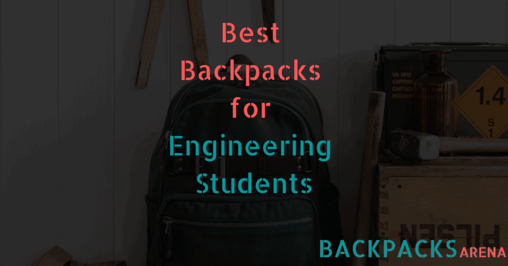 Best Backpack for Engineering Students