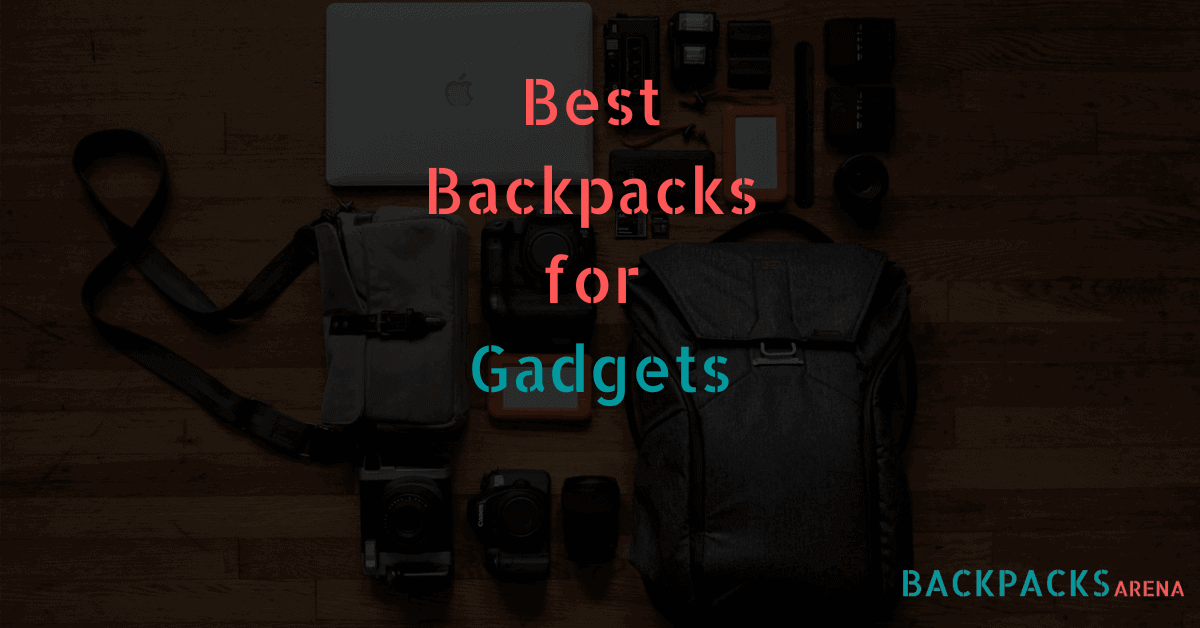 Best Backpacks for Gadgets