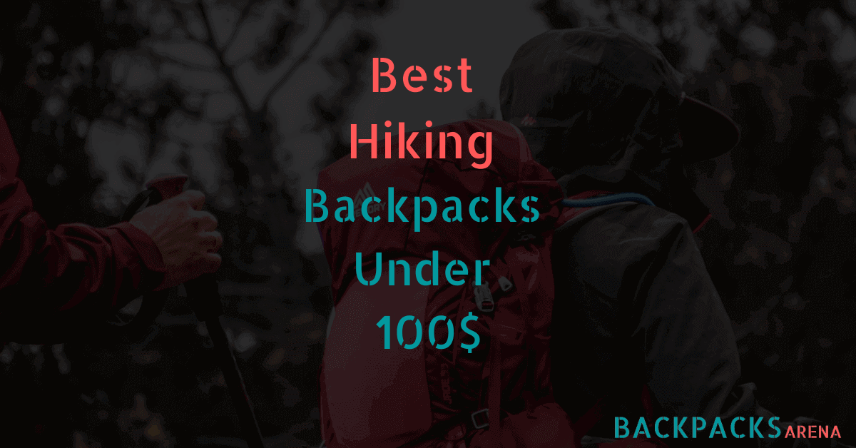 Best Hiking Backpacks Under 100