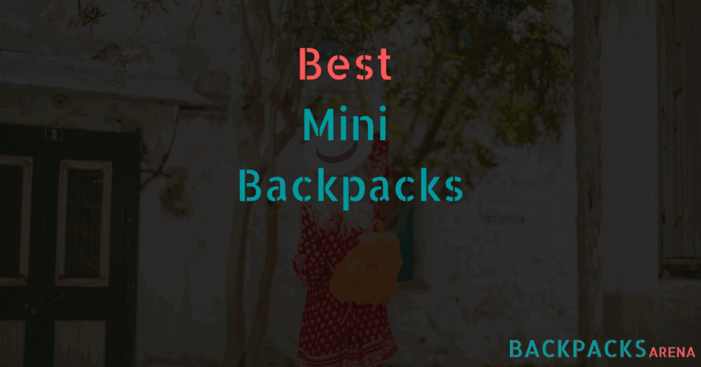 Best Mini Backpacks
